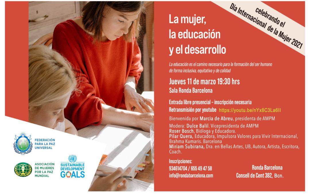 La Mujer, la Educación y el Desarrollo    11 de Marzo 2021